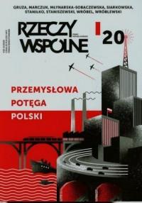 Rzeczy wspólne nr 20/2015. Przemysłowa potęga Polski - okładka książki