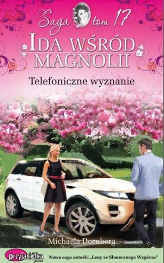 Ida wśród magnolii. Tom 17. Telefoniczne - okładka książki