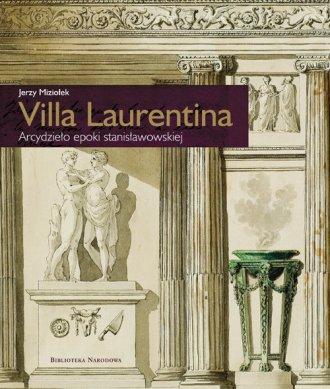 Villa Laurentina. Arcydzieło epoki - okładka książki
