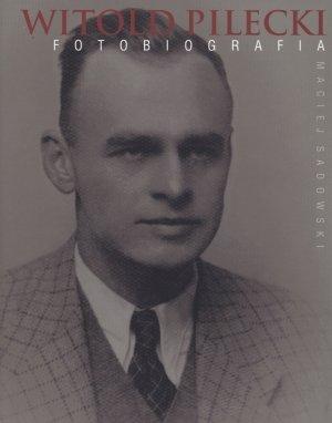 Witold Pilecki. Fotobiografia - okładka książki