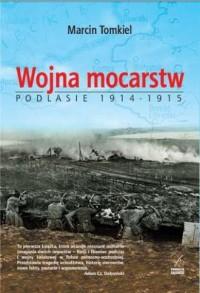 Wojna mocarstw. Podlasie 1914-1915 - okładka książki