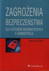 Zagrożenia bezpieczeństwa dla systemów informatycznych e-administracji - okładka książki