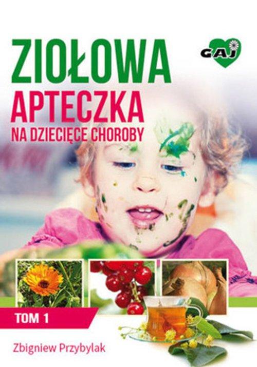 Ziołowa apteczka na dziecięce choroby. - okładka książki