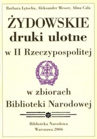 Żydowskie druki ulotne w II Rzeczypospolitej w zbiorach Biblioteki Narodowej - okładka książki