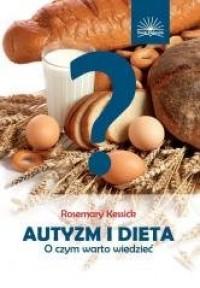 Autyzm i dieta. O czym warto wiedzieć - okładka książki