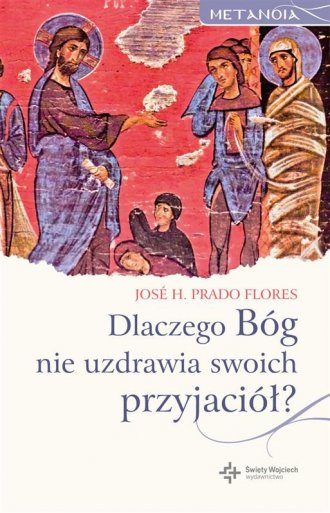 Dlaczego Bóg nie uzdrawia swoich - okładka książki
