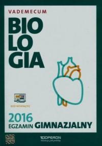 Egzamin gimnazjalny 2016. Biologia. Vademecum - okładka podręcznika
