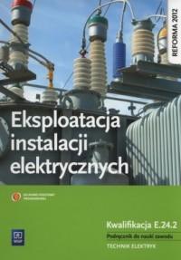 Eksploatacja instalacji elektrycznych. - okładka podręcznika