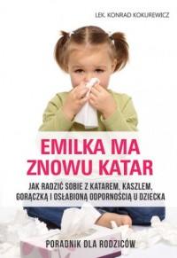 Emilka ma znowu katar. Poradnik dla rodziców - okładka książki