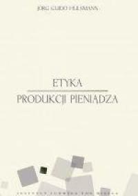 Etyka produkcji pieniądza - okładka książki