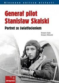 Generał pilot Stanisław Skalski. - okładka książki