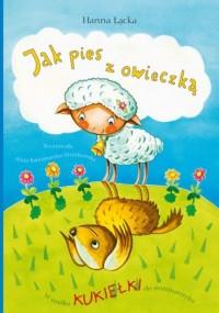 Jak pies z owieczką - okładka książki