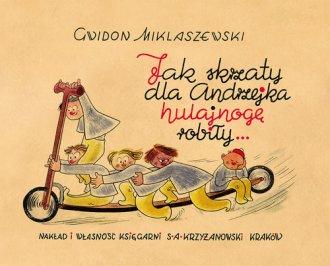 Jak skrzaty dla Andrzejka hulajnogę - okładka książki