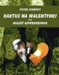 Kaktus na walentynki czyli miłość - okładka książki