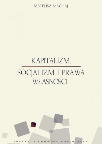 Kapitalizm, socjalizm i prawa własności - okładka książki