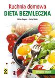 Kuchnia domowa. Dieta bezmleczna - okładka książki