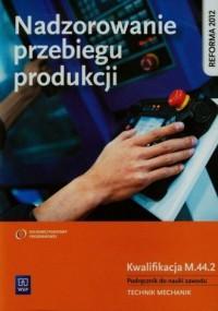 Nadzorowanie przebiegu produkcji. - okładka podręcznika