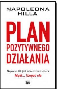 Napoleona Hilla plan pozytywnego działania - okładka książki