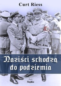 Naziści schodzą do podziemia - okładka książki