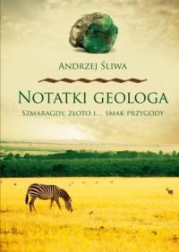 Notatki geologa. Szmaragdy, złoto - okładka książki