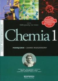Odkrywamy na nowo. Chemia 1. Szkoła ponadgimnazjalna. Podręcznik. Zakres rozszerzony - okładka podręcznika