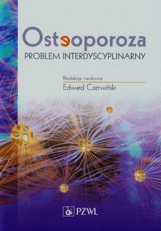 Osteoporoza. Problem interdyscyplinarny - okładka książki