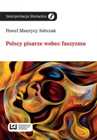 Polscy pisarze wobec faszyzmu. - okładka książki