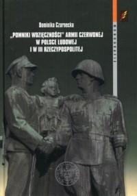 Pomniki wdzięczności Armii Czerwonej w Polsce Ludowej i w III Rzeczypospolitej. Seria: Monografie - okładka książki