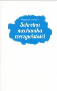 Sekretna mechanika rzeczywistości - okładka książki