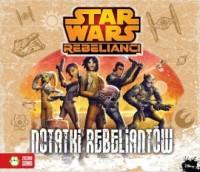 Star Wars Rebelianci. Notatki Rebeliantów - okładka książki