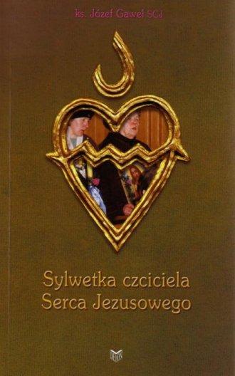 Sylwetka czciciela Serca Jezusowego - okładka książki