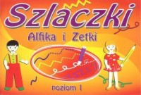 Szlaczki Alfika i Zetki. Poziom 2 - okładka książki