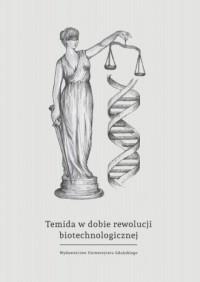 Temida w dobie rewolucji biotechnologicznej - okładka książki
