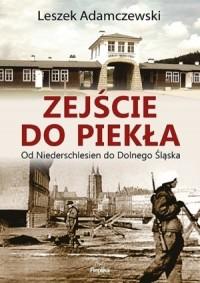 Zejście do piekła. Od Niederschlesien do Dolnego Śląska - okładka książki