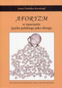 Aforyzm w nauczniu języka polskiego jako obcego - okładka książki