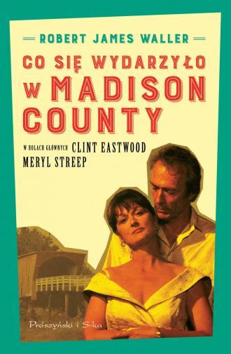 Co się wydarzyło w Madison County - okładka książki