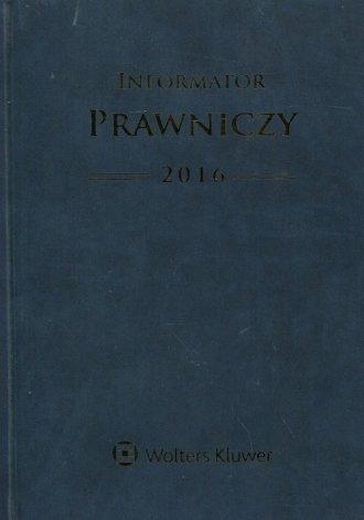 Informator Prawniczy 2016 (A4 granatowy) - okładka książki