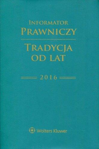 Informator Prawniczy 2016. Tradycja - okładka książki