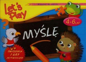 Lets Play. Myślę. Ćwiczenia i gry - okładka książki