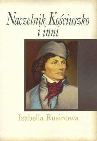 Naczelnik Kościuszko i inni - okładka książki