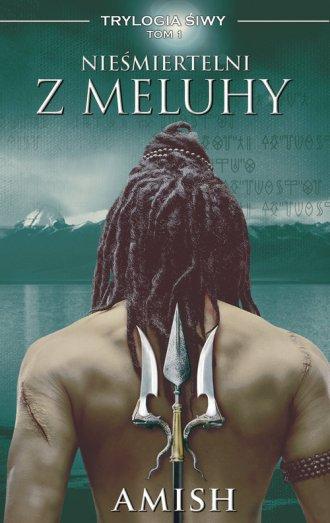 Nieśmiertelni z Meluhy. Trylogia - okładka książki