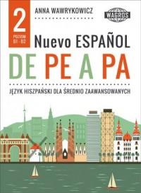 Nuevo espanol de pe a pa 2. Język hiszpański dla średnio zaawansowanych (+ mp3) - okładka podręcznika