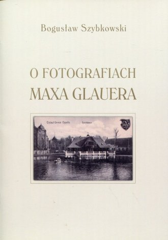 O fotografiach Maxa Glauera. Katalog - okładka książki