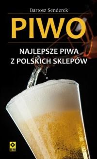 Piwo. Najlepsze piwa z polskich sklepów - okładka książki