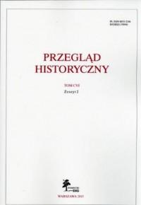 Przegląd Historyczny. Tom CVI. Zeszyt 2 / 2015 - okładka książki