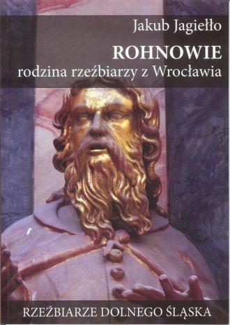 Rohnowie rodzina rzeźbiarzy z Wrocławia. - okładka książki