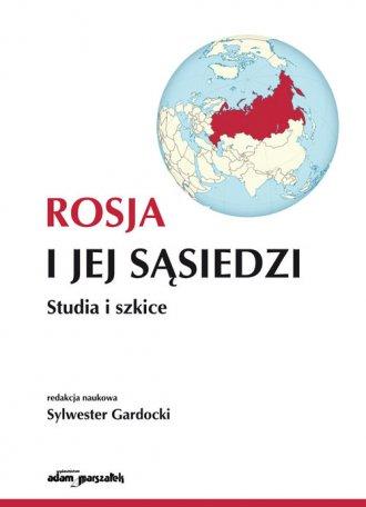 Rosja i jej sąsiedzi. Studia i - okładka książki
