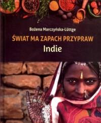 Świat ma zapach przypraw. Indie - okładka książki