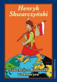 Szlachcic z Koluszek w Ameryce - okładka książki