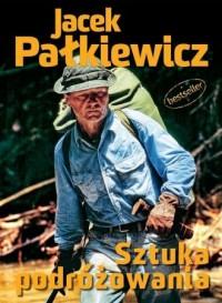 Sztuka podróżowania - Jacek Pałkiewicz - okładka książki